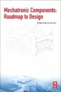 Mechatronic Components: Roadmap to Design - ISBN 9780128141267