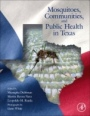 Mosquitoes, Communities, and Public Health in Texas - ISBN 9780128145456