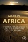 Made in Africa: Hominin Explorations and the Australian Skeletal Evidence - ISBN 9780128147986