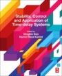 Stability, Control and Application of Time-Delay Systems - ISBN 9780128149287