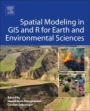 Spatial Modeling in GIS and R for Earth and Environmental Sciences - ISBN 9780128152263
