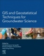 GIS and Geostatistical Techniques for Groundwater Science - ISBN 9780128154137