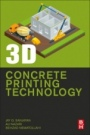 3D Concrete Printing Technology: Construction and Building Applications - ISBN 9780128154816