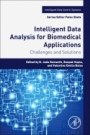 Intelligent Data Analysis for Biomedical Applications: Challenges and Solutions - ISBN 9780128155530