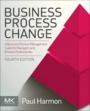 Business Process Change: A Business Process Management Guide for Managers and Process Professionals - ISBN 9780128158470