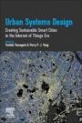 Urban Systems Design: Creating Sustainable Smart Cities in the Internet of Things Era - ISBN 9780128160558