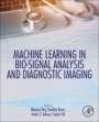 Machine Learning in Bio-Signal Analysis and Diagnostic Imaging - ISBN 9780128160862