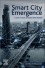 Smart City Emergence: Cases From Around the World - ISBN 9780128161692