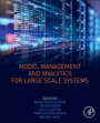 Model Management and Analytics for Large Scale Systems - ISBN 9780128166499
