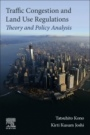 Traffic Congestion and Land Use Regulations: Theory and Policy Analysis - ISBN 9780128170205