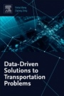 Data-Driven Solutions to Transportation Problems - ISBN 9780128170267