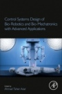 Control Systems Design of Bio-Robotics and Bio-Mechatronics with Advanced Applications - ISBN 9780128174630