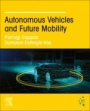 Autonomous Vehicles and Future Mobility - ISBN 9780128176962