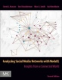 Analyzing Social Media Networks with NodeXL: Insights from a Connected World - ISBN 9780128177563