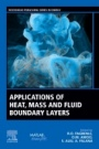 Applications of Heat, Mass and Fluid Boundary Layers - ISBN 9780128179499
