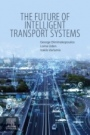 The Future of Intelligent Transport Systems - ISBN 9780128182819