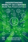 Understanding Mobility as a Service (MaaS): Past, Present and Future - ISBN 9780128200445