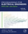 Programming for Electrical Engineers: MATLAB and Spice - ISBN 9780128215029
