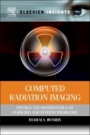 Computed Radiation Imaging: Physics and Mathematics of Forward and Inverse Problems - ISBN 9780323165297