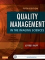Quality Management in the Imaging Sciences, 5th Edition - ISBN 9780323261999