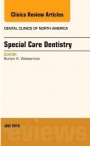 Special Care Dentistry, An issue of Dental Clinics of North America, Volume 60-3 - ISBN 9780323448437
