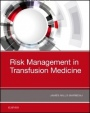 Risk Management in Transfusion Medicine - ISBN 9780323548373
