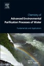 Chemistry of Advanced Environmental Purification Processes of Water - ISBN 9780444531780