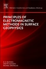 Principles of Electromagnetic Methods in Surface Geophysics - ISBN 9780444538291