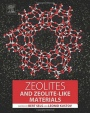 Zeolites and Zeolite-like Materials - ISBN 9780444635068