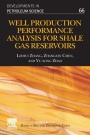 Well Production Performance Analysis for Shale Gas Reservoirs - ISBN 9780444643155