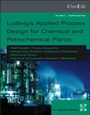 Ludwigs Applied Process Design for Chemical and Petrochemical Plants - ISBN 9780750685245