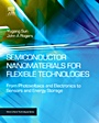 Semiconductor Nanomaterials for Flexible Technologies; From Photovoltaics and Electronics to Sensors - ISBN 9781437778236