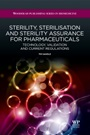 Sterility, Sterilisation and Sterility Assurance for Pharmaceuticals: Technology, Validation and Current Regulations - ISBN 9781907568381