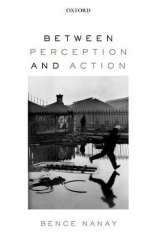 Between Perception and Action - ISBN 9780198803669