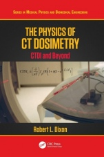 The Physics of CT Dosimetry: CTDI and Beyond - ISBN 9780367077594