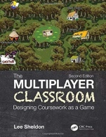 The Multiplayer Classroom: Designing Coursework as a Game - ISBN 9780367249052