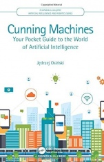 Cunning Machines: Your Pocket Guide to the World of Artificial Intelligence - ISBN 9780367898021