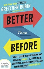 Better Than Before: What I Learned about Making and Breaking Habits--To Sleep More, Quit Sugar, Proc - ISBN 9780385348638