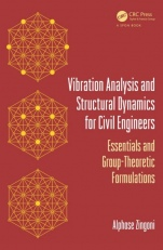 Vibration Analysis and Structural Dynamics for Civil Engineers: Essentials and Group-Theoretic Formu - ISBN 9780415522564
