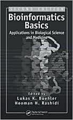 Bioinformatics Basics: Applications in Biological Science and Medicine, Second Edition - ISBN 9780849312830