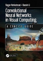 Convolutional Neural Networks in Visual Computing: A Concise Guide - ISBN 9781138747951