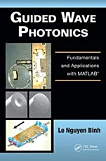 Guided Wave Photonics: Fundamentals and Applications with MATLAB - ISBN 9781439828557