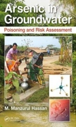 Arsenic in Groundwater: Poisoning and Risk Assessment - ISBN 9781439839270