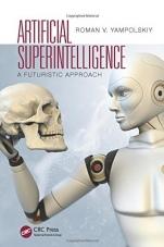 Artificial Superintelligence: A Futuristic Approach - ISBN 9781482234435