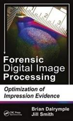 Forensic Digital Image Processing: Optimization of Impression Evidence - ISBN 9781498743433
