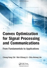 Convex Optimization for Signal Processing and Communications: From Fundamentals to Applications - ISBN 9781498776455