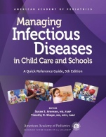 Managing Infectious Diseases in Child Care and Schools: A Quick Reference Guide - ISBN 9781610023481
