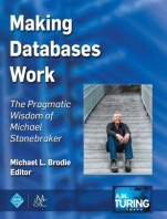 Making Databases Work: The Pragmatic Wisdom of Michael Stonebraker - ISBN 9781947487192