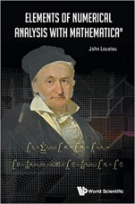 Elements Of Numerical Analysis With Mathematica - ISBN 9789813222717