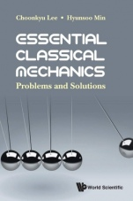 Essential Classical Mechanics: Problems And Solutions - ISBN 9789813270978